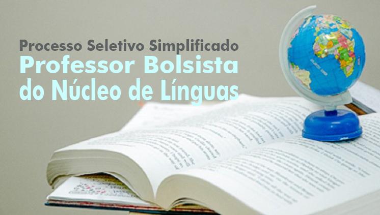 Inscrições abertas para seleção de professor bolsista do Núcleo de Línguas