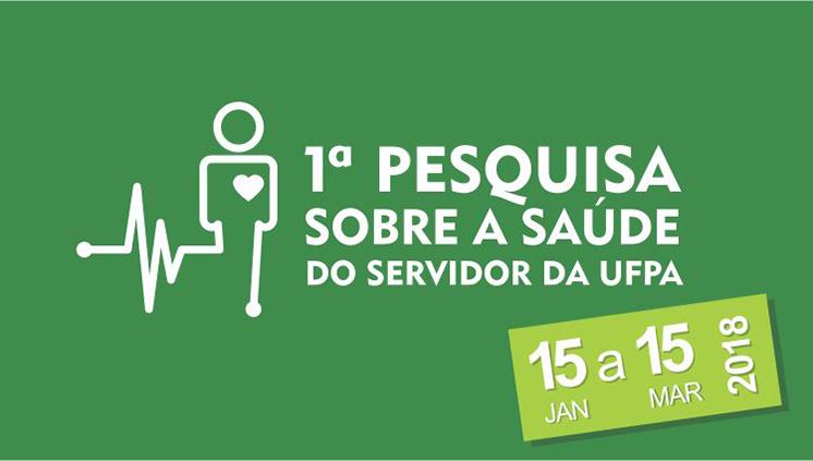 Progep realiza a 1ª Pesquisa Sobre a Saúde do Servidor para traçar perfil epidemiológico dos servidores da UFPA