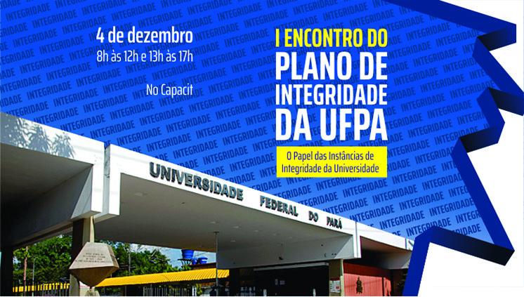 Inscrições abertas para o I Encontro de Integridade da UFPA