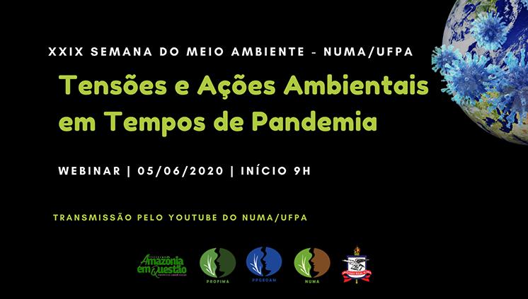 """XXIX Semana do Meio Ambiente do NUMA apresenta o tema """"Tensões e Ações Ambientais em Tempo de Pandemia"""""""