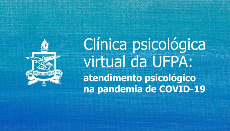 Clínica Psicológica Virtual, criada para atendimento emergencial na pandemia, encerra atividades